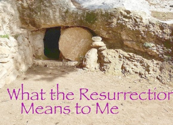 What the Resurrection Means to Me